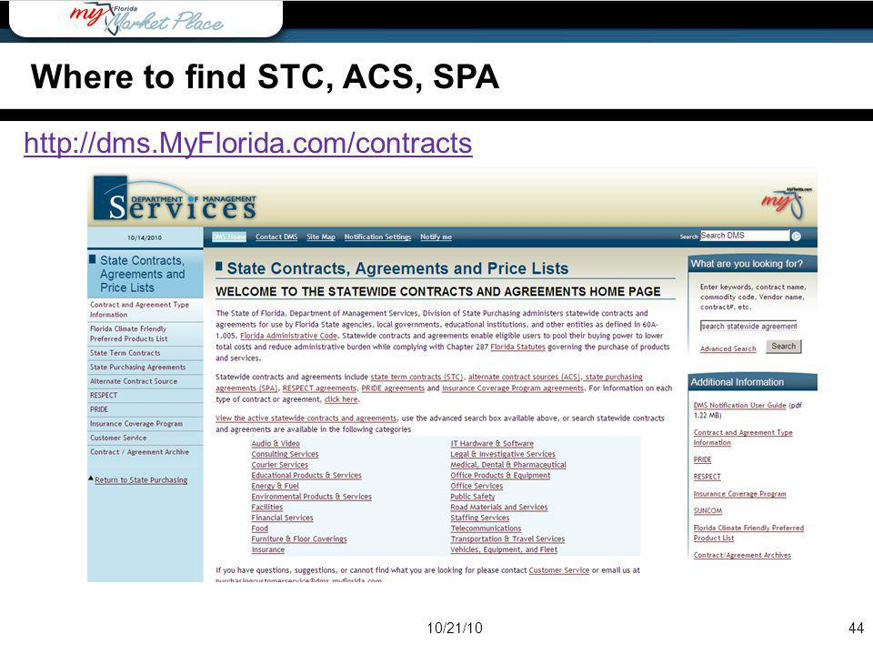 http://dms.MyFlorida.com/contracts 44 Where to find STC, ACS, SPA 10/21/10