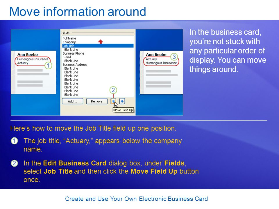 Create and Use Your Own Electronic Business Card Move information around The job title, Actuary, appears below the company name. In the Edit Business