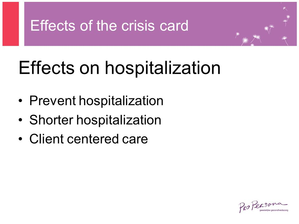 Effects on hospitalization Prevent hospitalization Shorter hospitalization Client centered care Effects of the crisis card
