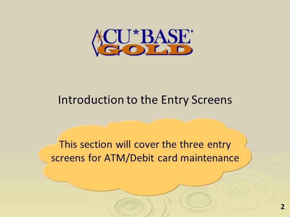 3 A New Menu – Online ATM/Debit Card Processing – MNATMD Use the new Online ATM/Debit Card Processing menu (MNATMD) for card maintenance.