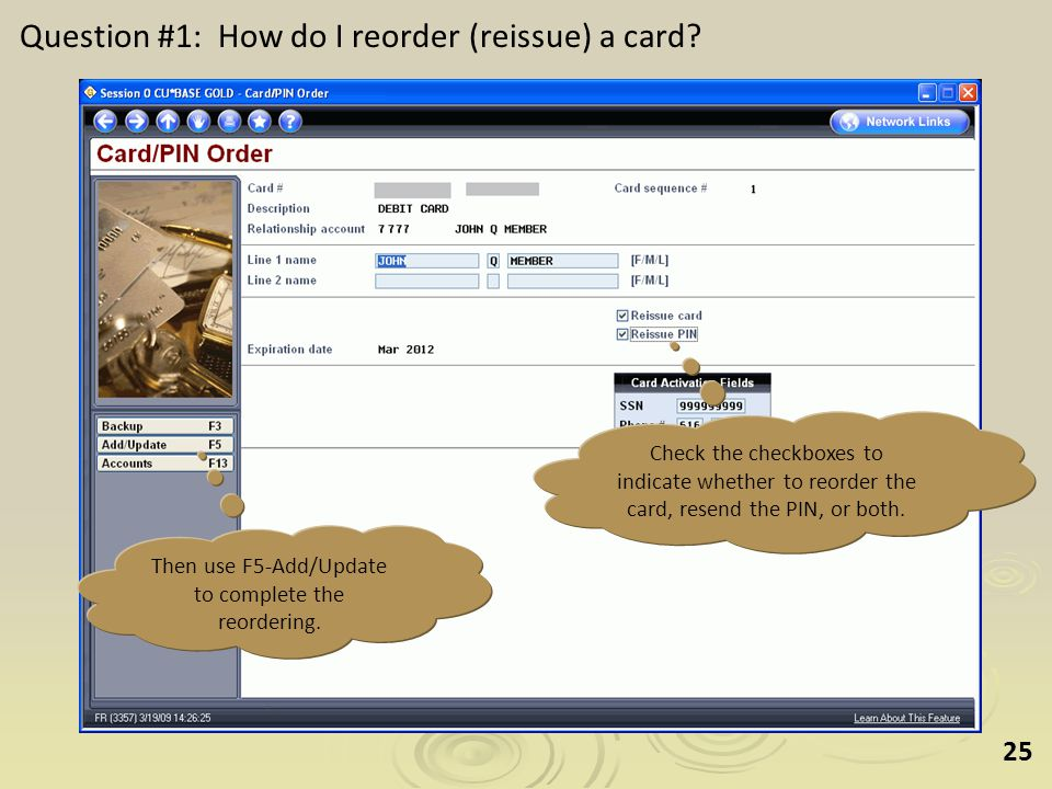 25 Check the checkboxes to indicate whether to reorder the card, resend the PIN, or both.