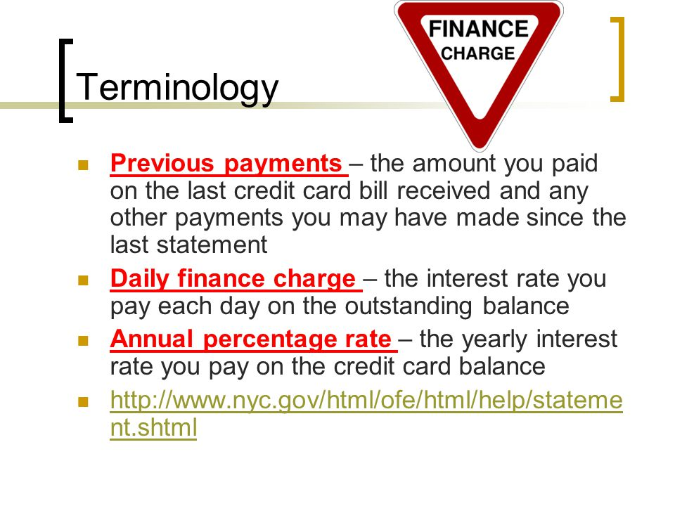 Terminology Fair Credit Billing Act – protects you if there are any errors in your monthly statement.