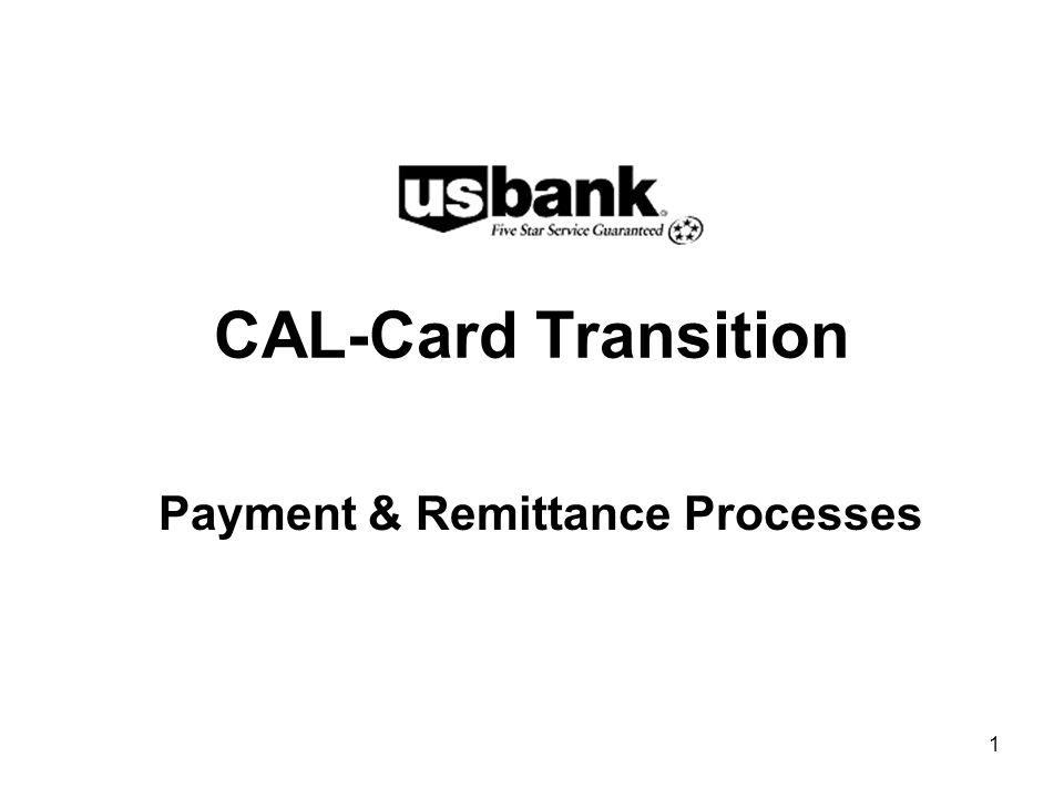 1 CAL-Card Transition Payment & Remittance Processes