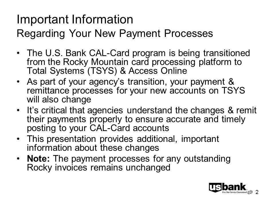 2 Important Information Regarding Your New Payment Processes The U.S.