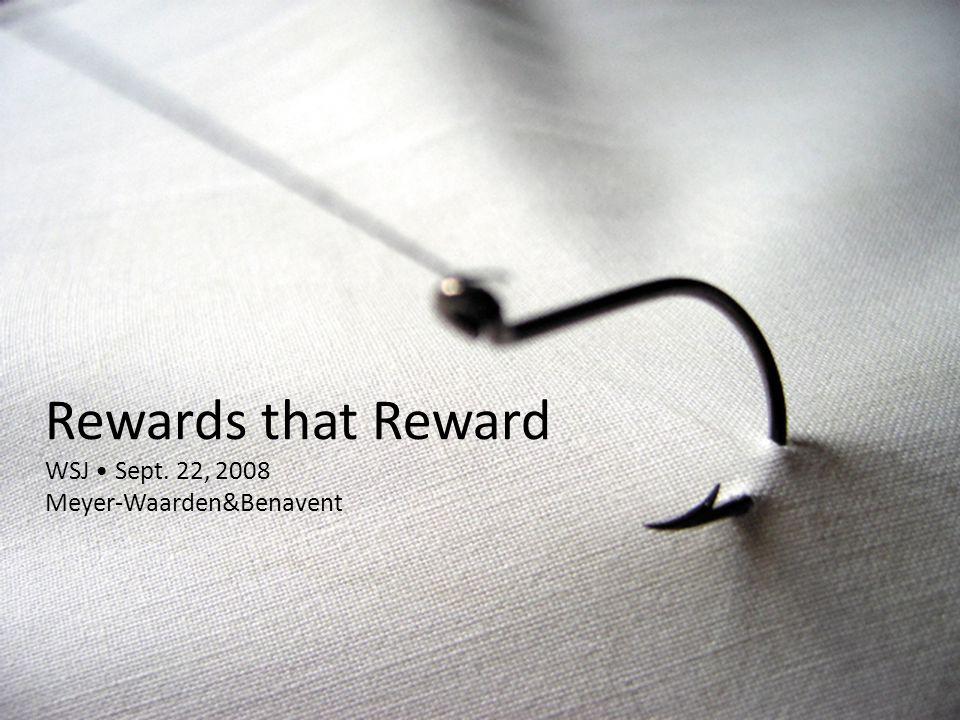 Rewards that Reward WSJ Sept. 22, 2008 Meyer-Waarden&Benavent