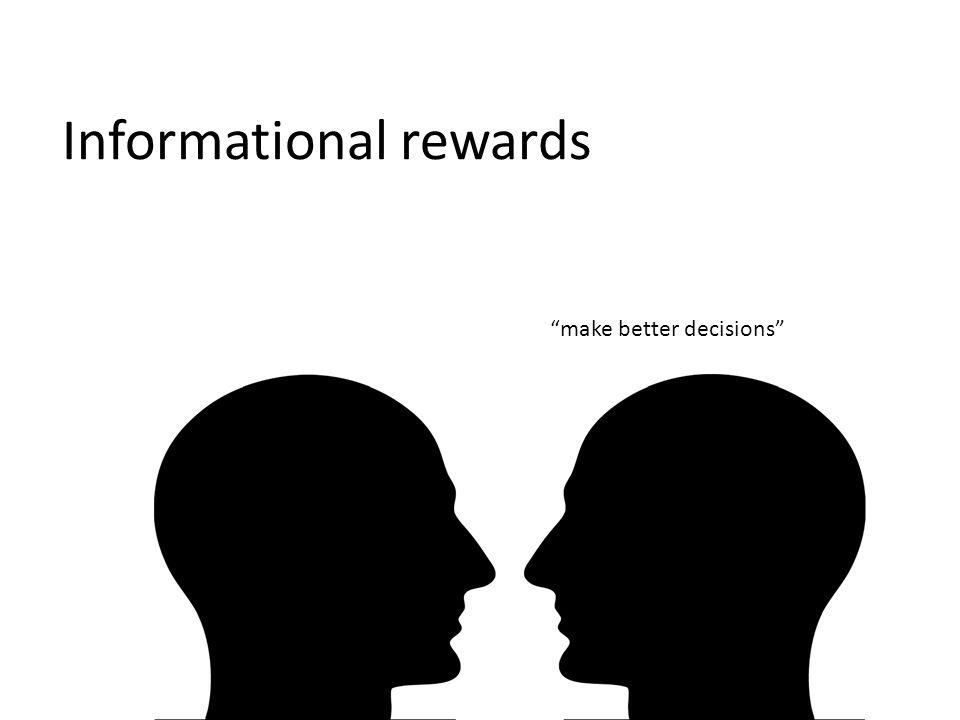 Informational rewards make better decisions