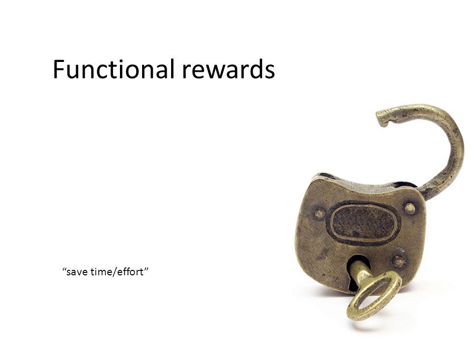 Functional rewards save time/effort