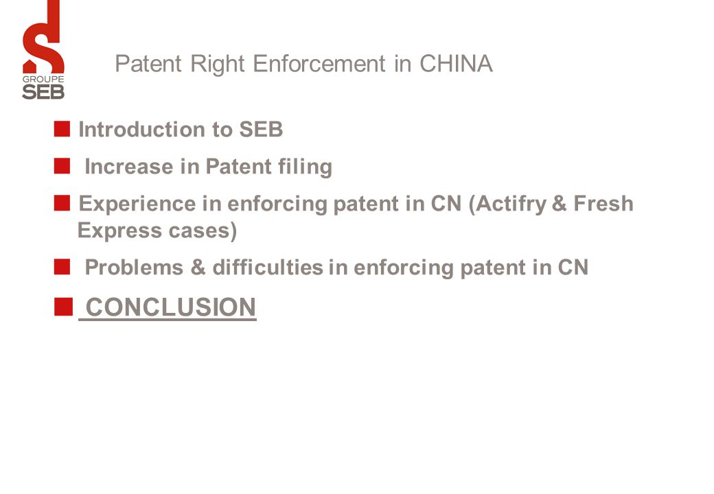 Introduction to SEB Increase in Patent filing Experience in enforcing patent in CN (Actifry & Fresh Express cases) Problems & difficulties in enforcin