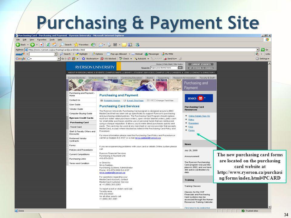34 Purchasing & Payment Site The new purchasing card forms are located on the purchasing card website at http://www.ryerson.ca/purchasi ng/forms/index