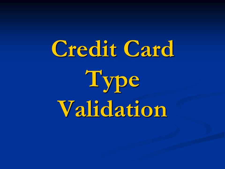 Credit Card Type Validation