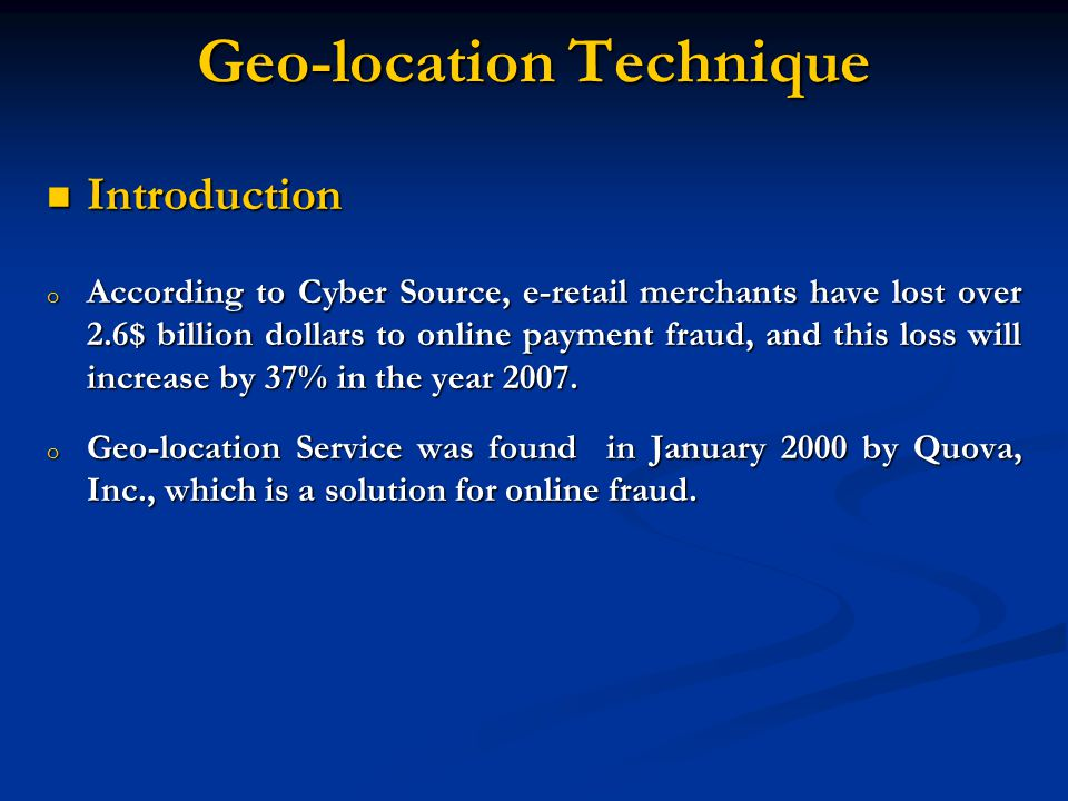 Introduction Introduction o According to Cyber Source, e-retail merchants have lost over 2.6$ billion dollars to online payment fraud, and this loss will increase by 37% in the year 2007.