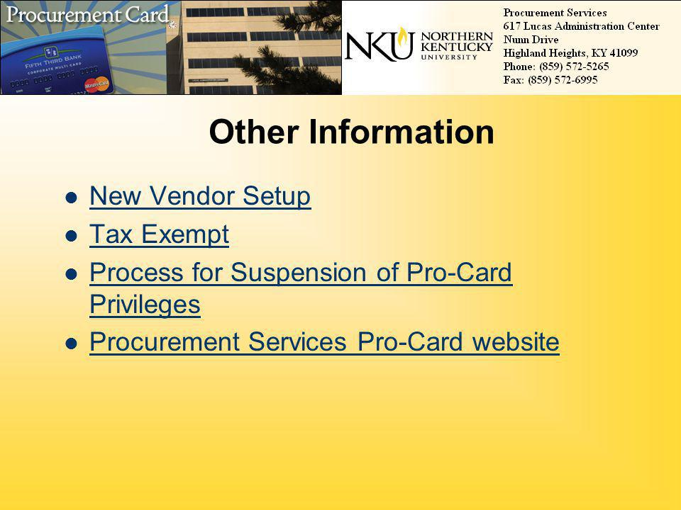 Other Information New Vendor Setup Tax Exempt Process for Suspension of Pro-Card Privileges Process for Suspension of Pro-Card Privileges Procurement