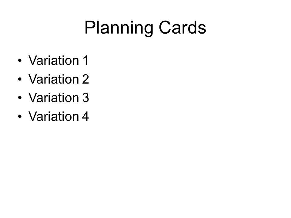 Planning Cards Variation 1 Variation 2 Variation 3 Variation 4