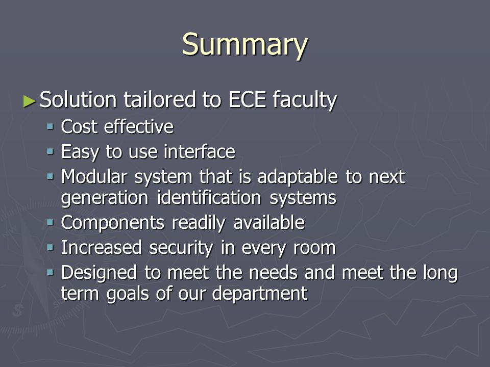 Summary Solution tailored to ECE faculty Solution tailored to ECE faculty Cost effective Cost effective Easy to use interface Easy to use interface Mo