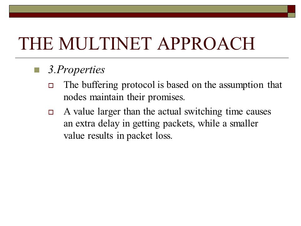 3.Properties The buffering protocol is based on the assumption that nodes maintain their promises.