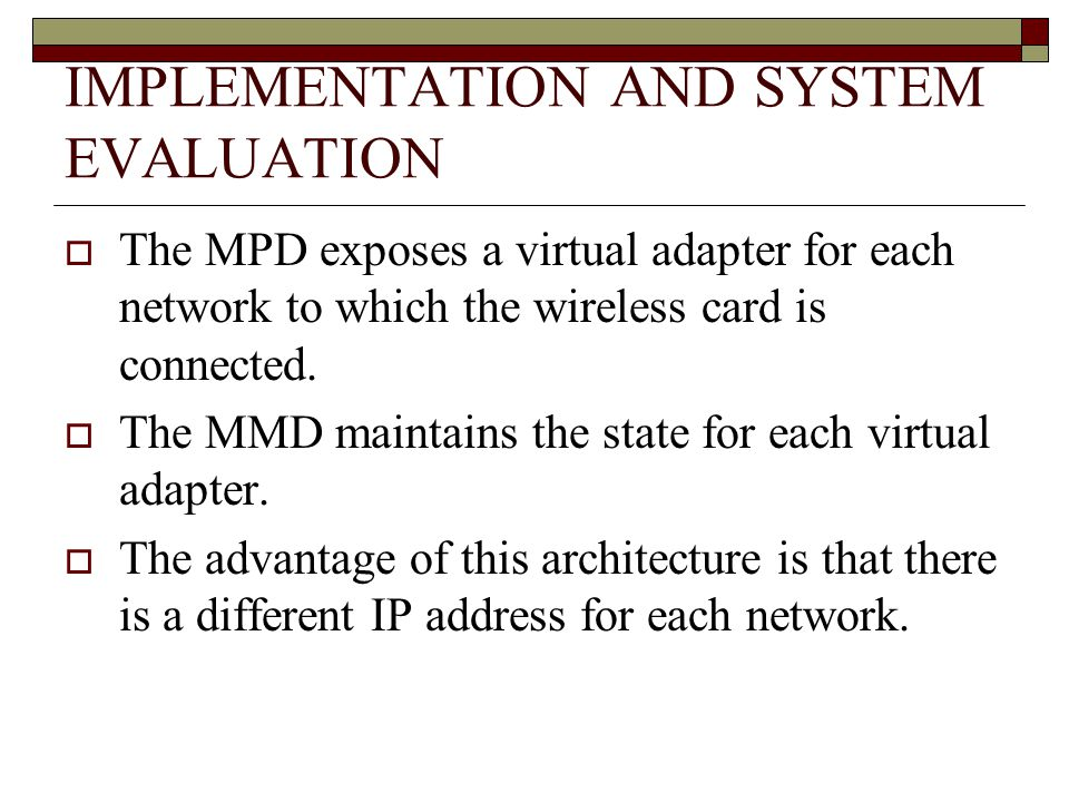 The MPD exposes a virtual adapter for each network to which the wireless card is connected.