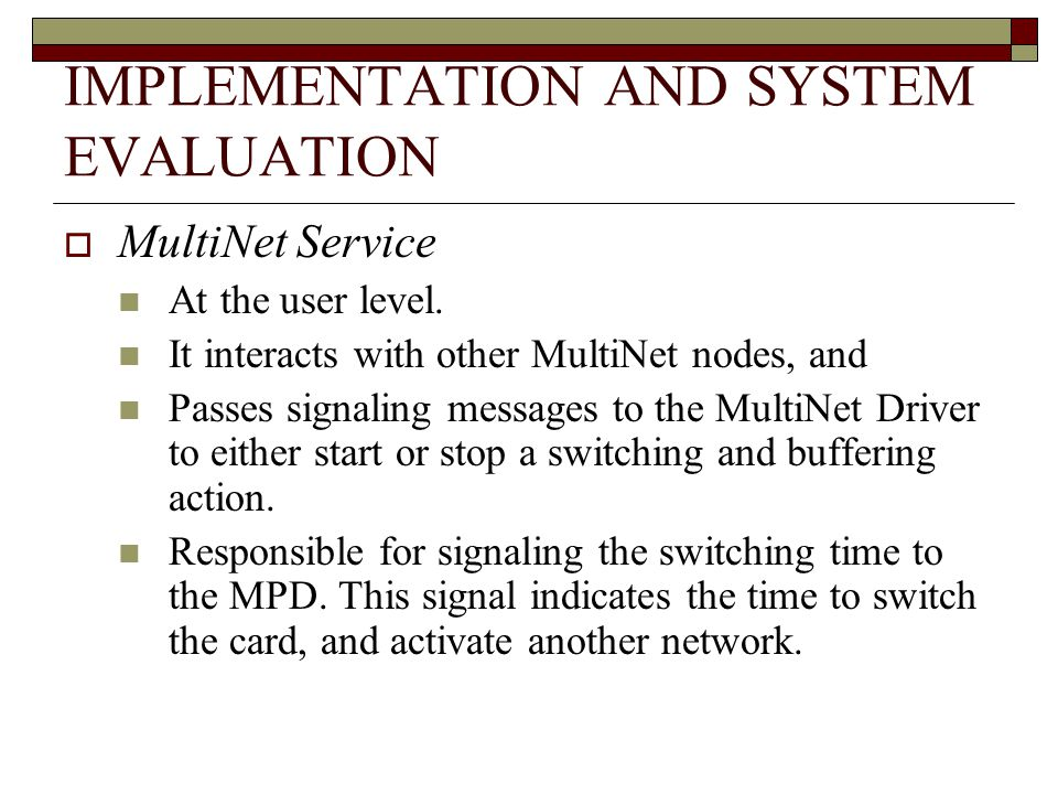 IMPLEMENTATION AND SYSTEM EVALUATION MultiNet Service At the user level.
