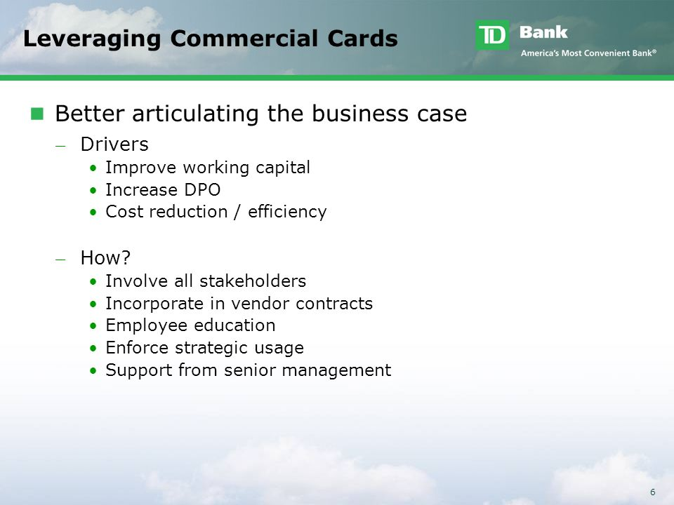 6 Better articulating the business case ̶ Drivers Improve working capital Increase DPO Cost reduction / efficiency ̶ How? Involve all stakeholders Inc