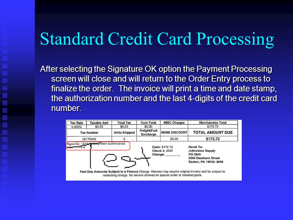 After selecting the Signature OK option the Payment Processing screen will close and will return to the Order Entry process to finalize the order. The
