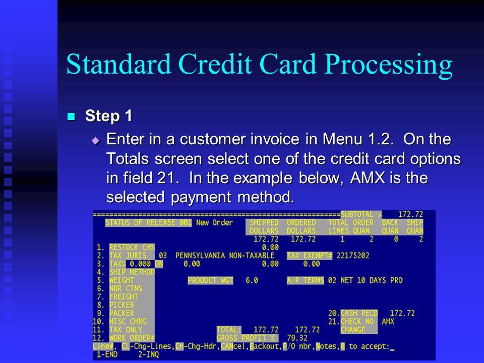 Standard Credit Card Processing Step 2 Step 2 Select option 1 or 2 to Invoice Select option 1 or 2 to Invoice