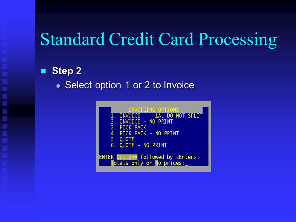 Credit Card to Cash Transaction Step 4 Step 4 The customer decides, before they swipe their card that they do now want to pay with a credit card.