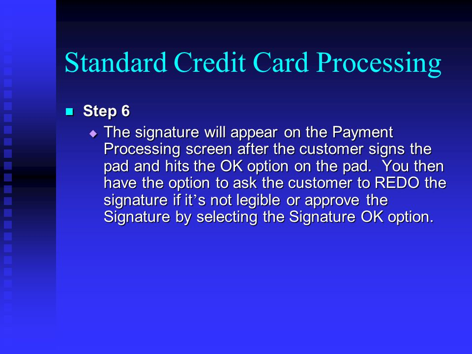 After selecting the Signature OK option the Payment Processing screen will close and will return to the Order Entry process to finalize the order.