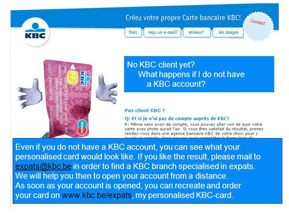 No KBC Bank card yet.What happens if I do not have a KBC Bank card.