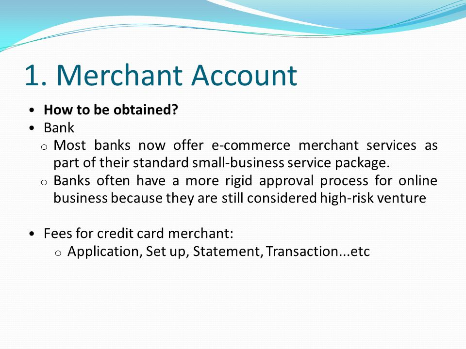 1.Merchant Account How to be obtained.