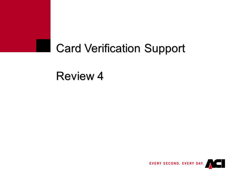 Card Verification Support Review 4