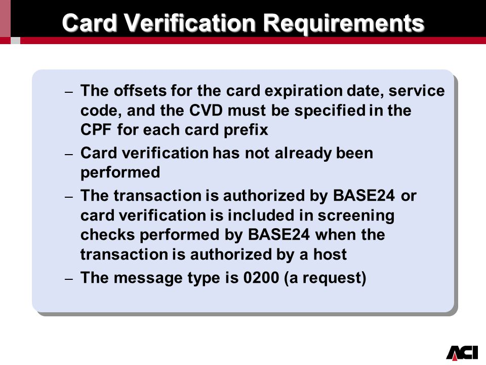 Click to edit Master title style Card Verification Requirements – The offsets for the card expiration date, service code, and the CVD must be specifie