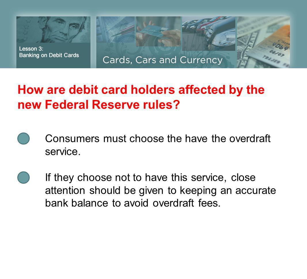 How are debit card holders affected by the new Federal Reserve rules.