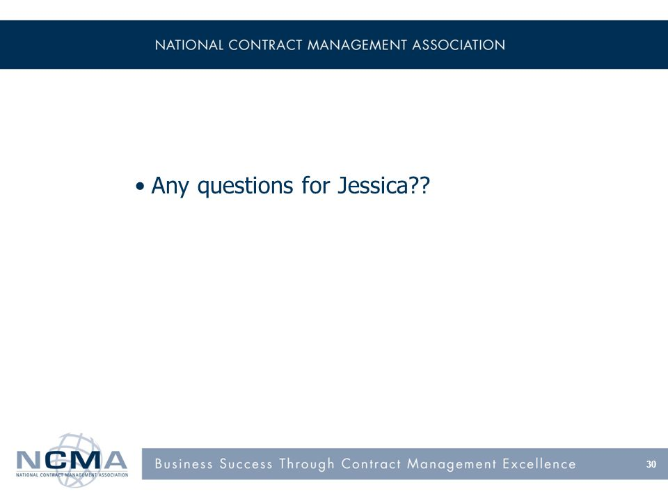 Any questions for Jessica 30