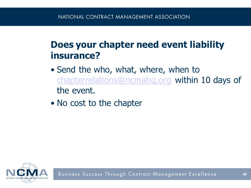68 Does your chapter need event liability insurance.