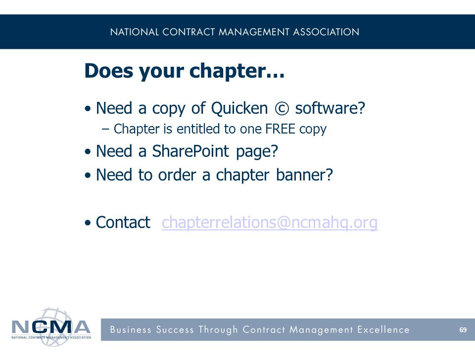 Does your chapter… Need a copy of Quicken © software.