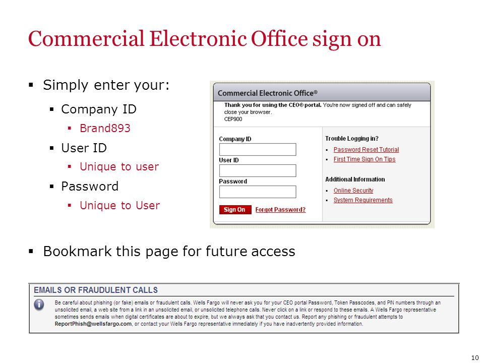 Commercial Electronic Office sign on Simply enter your: Company ID Brand893 User ID Unique to user Password Unique to User Bookmark this page for futu