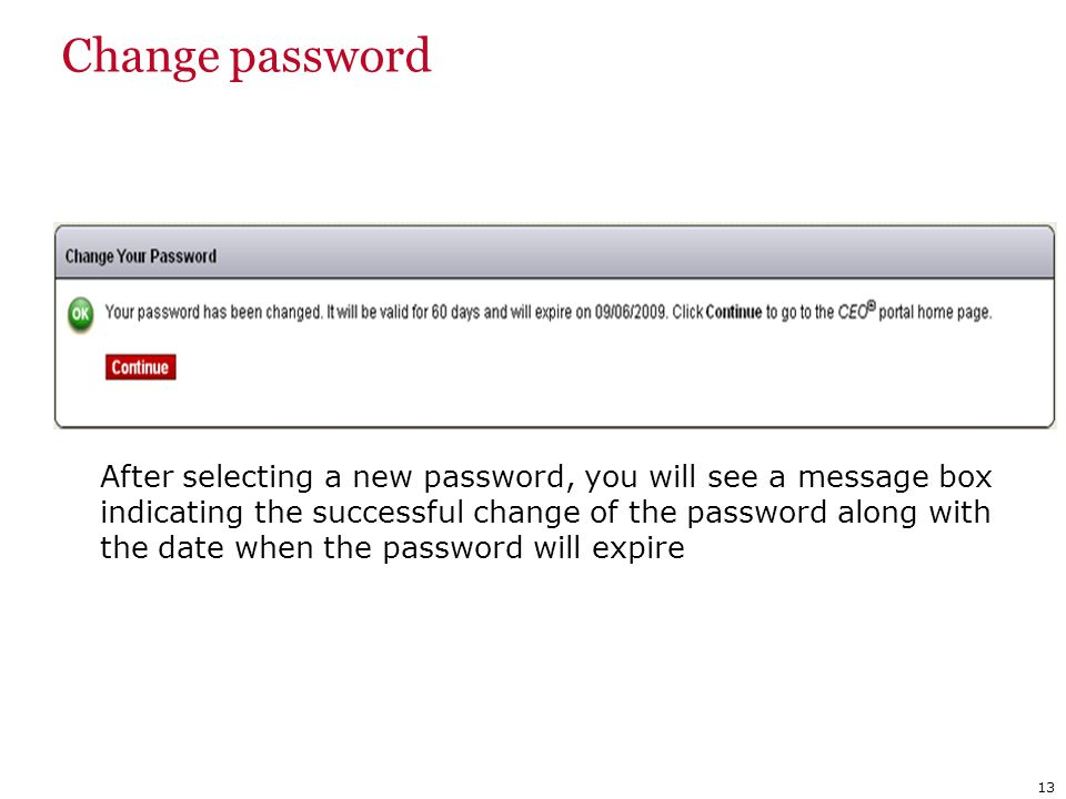 After selecting a new password, you will see a message box indicating the successful change of the password along with the date when the password will