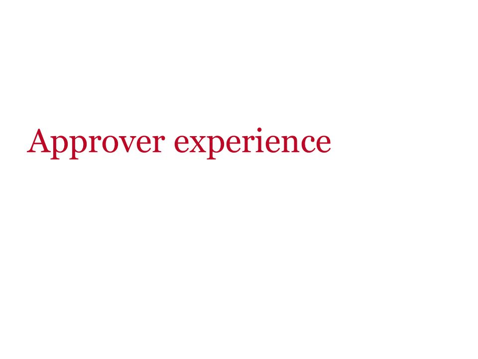Approver experience