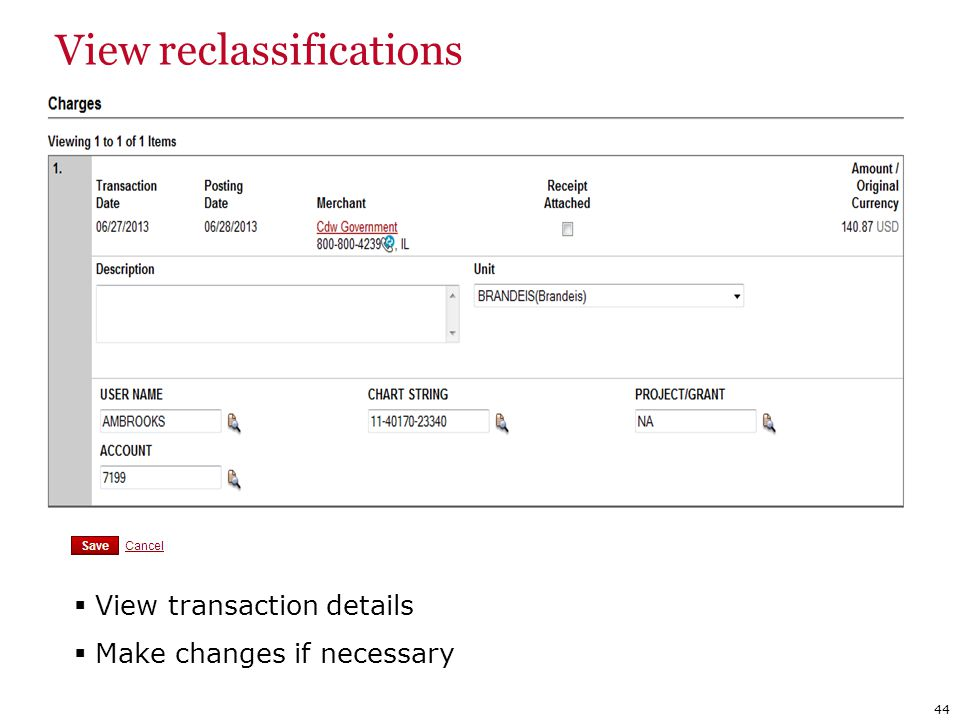 View transaction details Make changes if necessary View reclassifications 44