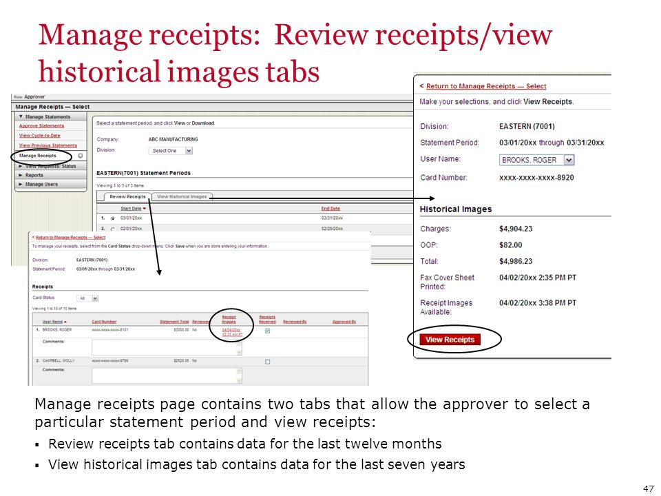Manage receipts: Review receipts/view historical images tabs 47 Manage receipts page contains two tabs that allow the approver to select a particular