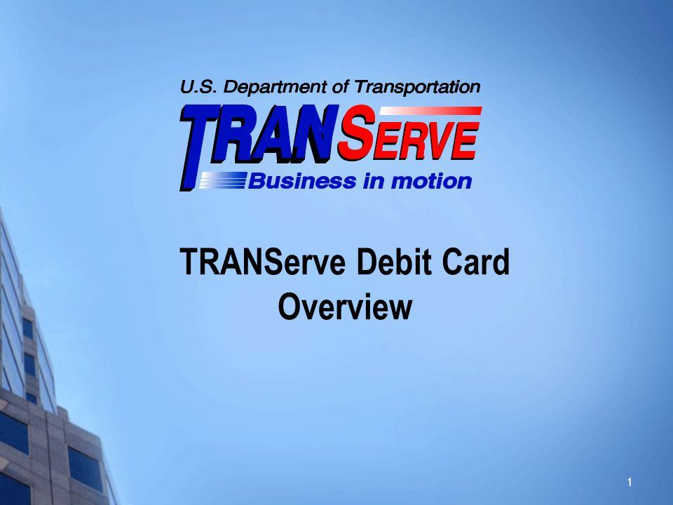 TRANServe Debit Card Overview 1