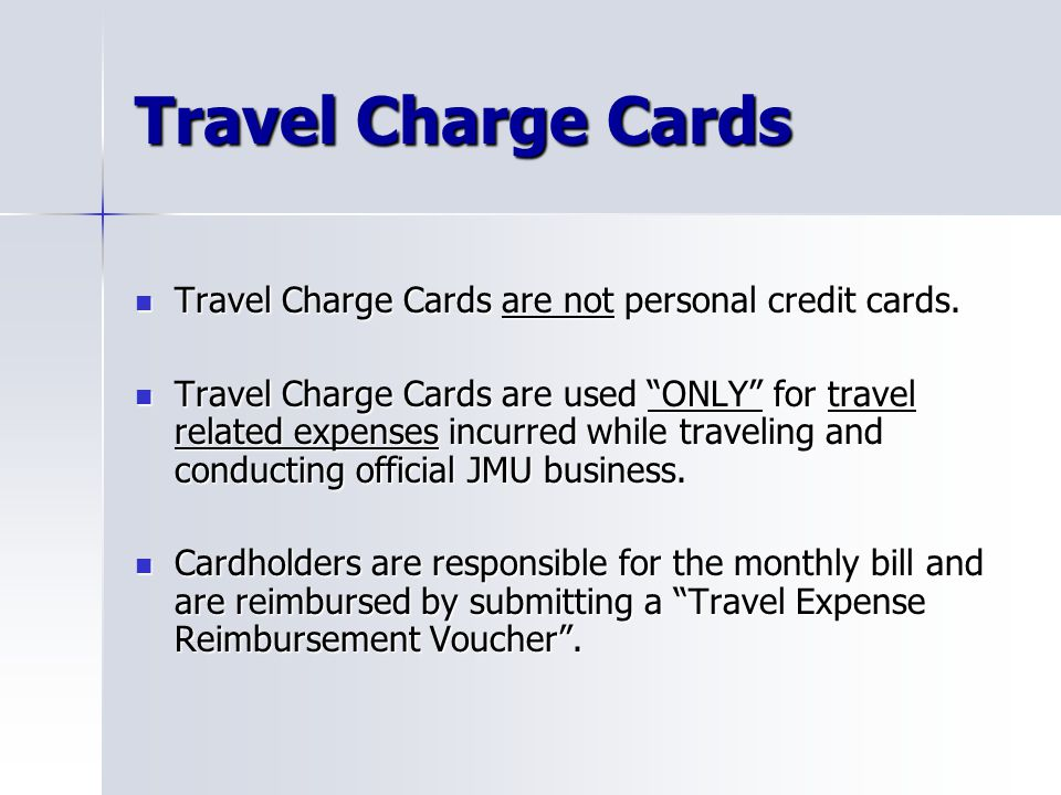 Travel Charge Cards Travel Charge Cards are not personal credit cards. Travel Charge Cards are not personal credit cards. Travel Charge Cards are used