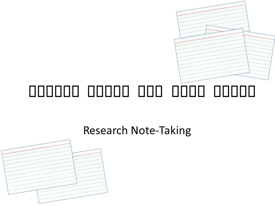 Source Cards and Note Cards Research Note-Taking
