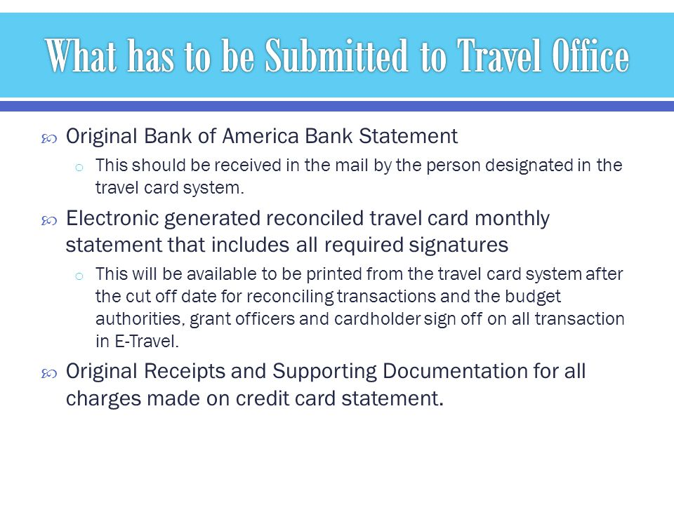 Original Bank of America Bank Statement o This should be received in the mail by the person designated in the travel card system.