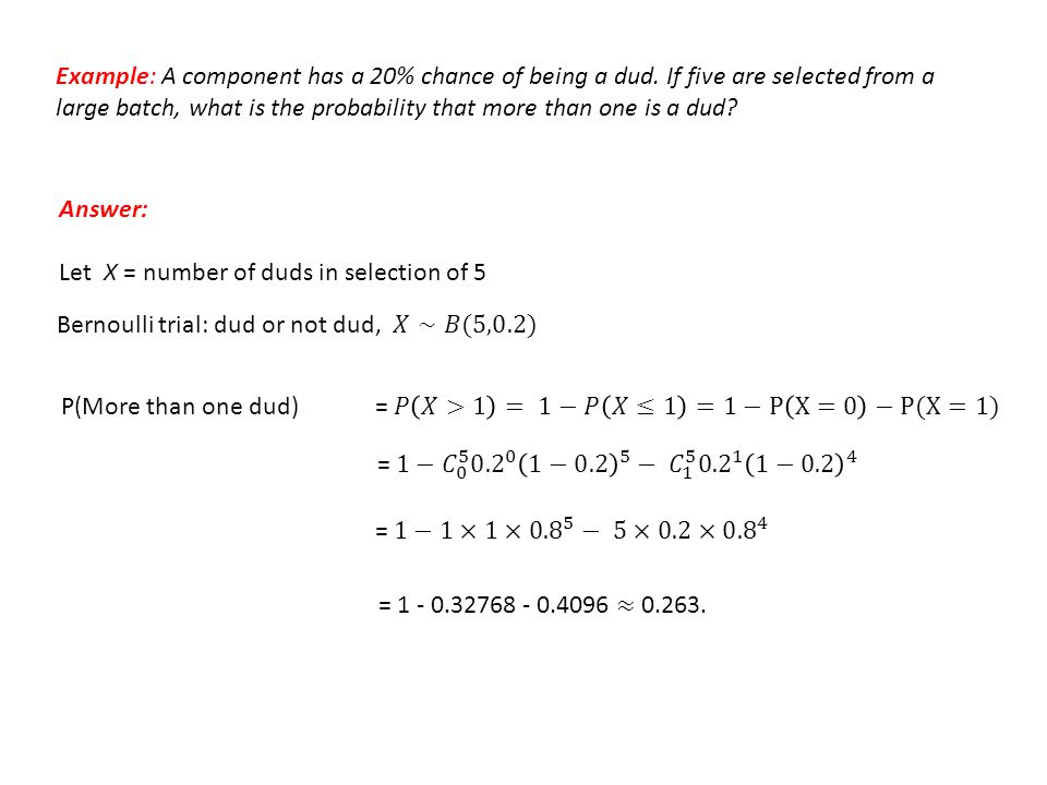 Example: A component has a 20% chance of being a dud.