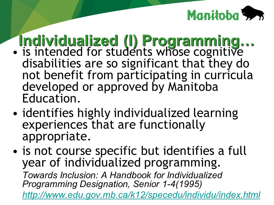 Individualized (I) Programming… is intended for students whose cognitive disabilities are so significant that they do not benefit from participating i