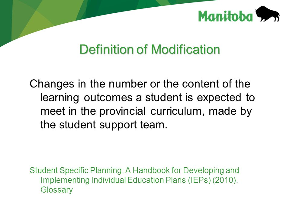Definition of Modification Changes in the number or the content of the learning outcomes a student is expected to meet in the provincial curriculum, m