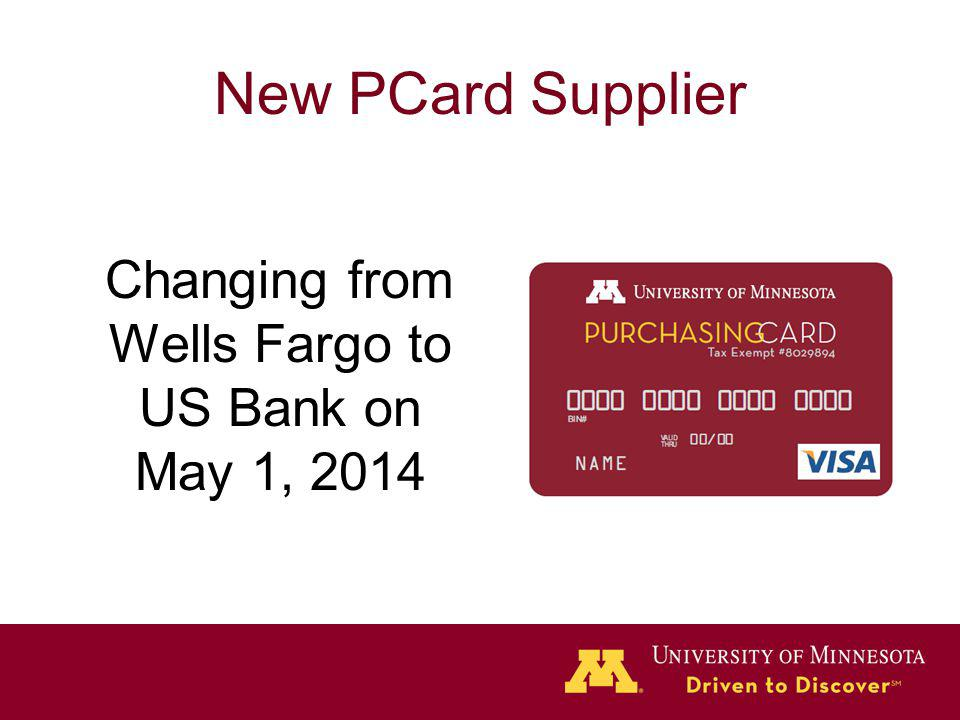 New PCard Supplier Changing from Wells Fargo to US Bank on May 1, 2014