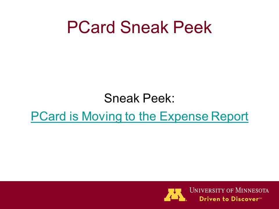 PCard Sneak Peek Sneak Peek: PCard is Moving to the Expense Report