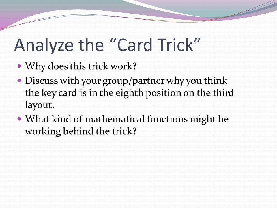 Analyze the Card Trick Why does this trick work.