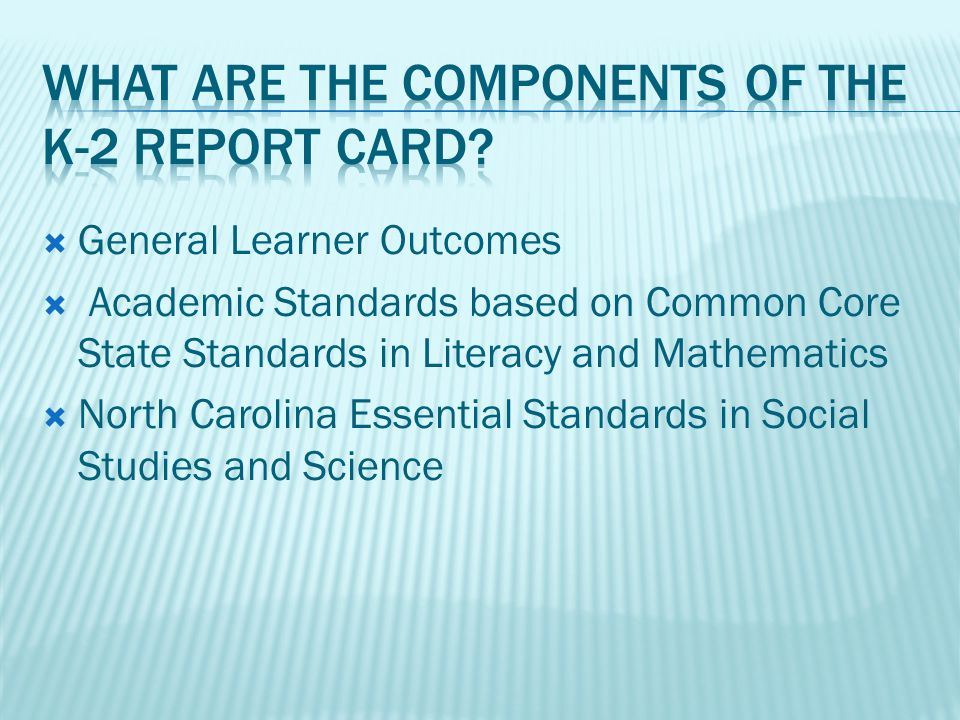 General Learner Outcomes Academic Standards based on Common Core State Standards in Literacy and Mathematics North Carolina Essential Standards in Soc